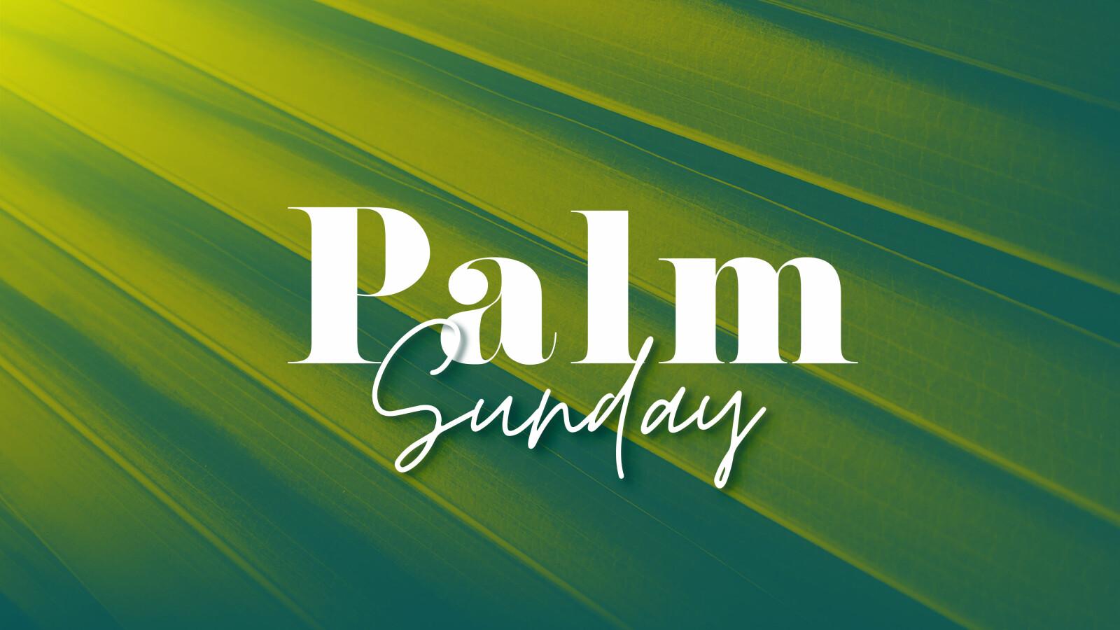 Palm Sunday 2021